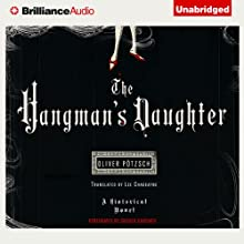 The Hangman's Daughter (       UNABRIDGED) by Oliver Pötzsch, Lee Chadeayne (translator) Narrated by Grover Gardner