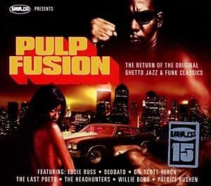 Pulp Fusion: The Return Of The Original Ghetto Jazz & Funk Classics