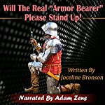 Will the Real Armorbearer Please Stand Up! | Joceline Bronson