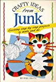 Crafty Ideas from Junk