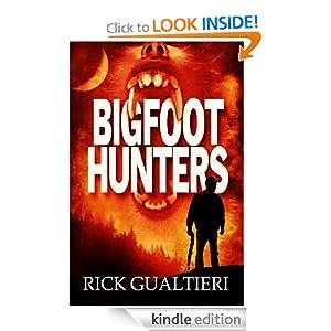 Bigfoot Hunters (2013) 32k Unabridged - Rick Gualtieri