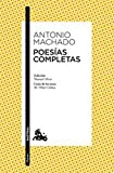 Poesias completas de Antonio Machado (Spanish Edition)