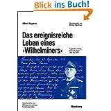 """Das ereignisreiche Leben eines """"Wilhelminers"""": Tagebücher, Briefe, Aufzeichnungen 1901 bis 1920"""