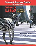img - for Student Success Guide for What Is Life? A Guide to Biology book / textbook / text book