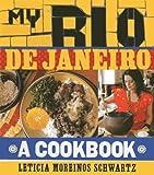 My Rio de Janeiro: A Cookbook
