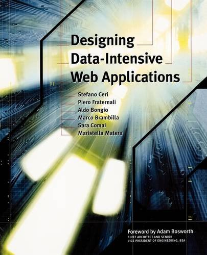 Designing Data-Intensive Web Applications (The Morgan Kaufmann Series in Data Management Systems)