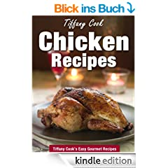Chicken Recipes - Easy Chicken Recipes that You Will Enjoy (Tiffany Cook's Easy Gourmet Recipes)