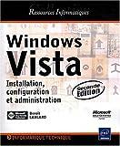 echange, troc Benoît Lanlard - Windows Vista - Installation, configuration et administration [2e édition]