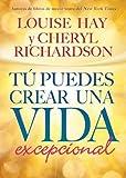 Tu Puedes Crear una Vida Excepcional (Spanish Edition) (1401935419) by Hay, Louise
