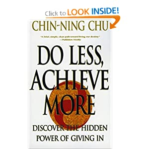 Do Less, Achieve More: Discover the Hidden Powers Giving In Chin-Ning Chu