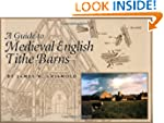 Tithe Barns of England: A Guide for t...