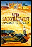 Passenger to Teheran (0099733501) by Sackville-West, Vita