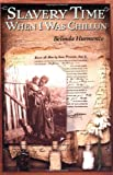 img - for By Belinda Hurmence Slavery Time When I Was Chillun [Paperback] book / textbook / text book