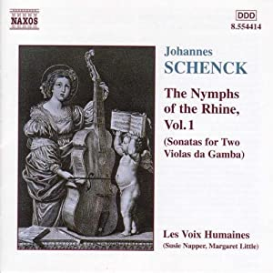 Schenck: The Nymphs of the Rhine, Vol. 1 (Sonatas for Two Violas da Gamba)
