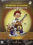 echange, troc Thierry Tisserand - Je deviens guitariste Volume 1