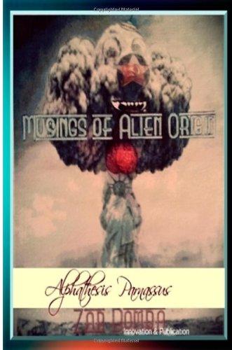 Musings of Alien Origin: Alphathesis Parnassus: Volume 1