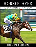 Horseplayer: A Winning Strategy (The Horseplayer Series) (Volume 1)