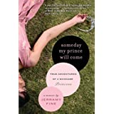 Someday My Prince Will Come: True Adventures of a Wannabe Princess ~ Jerramy Sage Fine