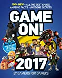 img - for Game On! 2017: All the Best Games: Awesome Facts and Coolest Secrets book / textbook / text book