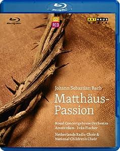 J.S. Bach: St. Matthew Passion (Amsterdam 2012) (Iván Fischer, Mark Padmore, Peter Harvey) (Arthaus: 108075) [Blu-ray] from Arthaus