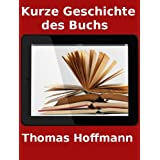 Kurze Geschichte des Buchs in 35000 Zeichen Von Gutenberg zur Appvon &#34;Thomas Hoffmann&#34;