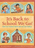 img - for It'S Back To School We Go!: First Day Stories from Around The World book / textbook / text book
