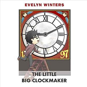 The Little Big Clockmaker Audiobook
