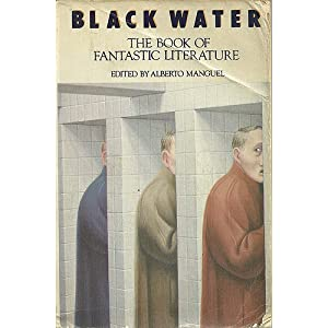 Black Water: The Book of Fantastic Literature