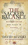 The Sacred Balance: Rediscovering Our Place in Nature (0898868971) by David T. Suzuki