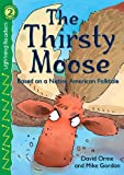 The Thirsty Moose, Grades K - 1: Level 2 (Lightning Readers)