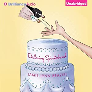 Declaring Spinsterhood | [Jamie Lynn Braziel]