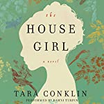 The House Girl: A Novel | Tara Conklin