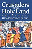 Crusaders in the Holy Land: The Archaeology of Faith (188031780X) by Jack Meinhardt