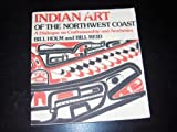 Indian Art of the Northwest Coast: A Dialogue on Craftsmanship and Aesthetics