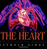 The Heart: Our Circulatory System (0688114075) by Simon, Seymour