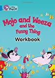 Mojo and Weeza and the Funny Thing Workbook (Collins Big Cat)