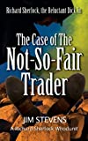 The Case of the Not-So-Fair Trader (A Richard Sherlock Whodunit Book 1) (English Edition)