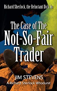 (FREE on 3/21) The Case Of The Not-so-fair Trader by Jim Stevens - http://eBooksHabit.com