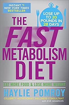 The Fast Metabolism Diet: Eat More Food and Lose More Weight