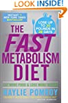 The Fast Metabolism Diet: Eat More Fo...