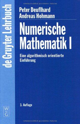Deuflhard, Peter: Numerische Mathematik I, Eine algorithmisch orientierte Einführung