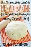 The Modern Girls' Guide to Bread Baki...