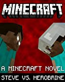 Minecraft: Herobrine vs. Steve: The Untold Legend
