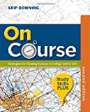 img - for On Course, Study Skills Plus Edition by Downing, Skip (2013) Paperback book / textbook / text book