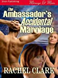 img - for The Ambassador's Accidental Marriage (Siren Publishing Menage and More) book / textbook / text book