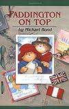 Paddington On Top (0618250727) by Bond, Michael