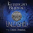 Unleashed: The Highland Historical Trilogy (       UNABRIDGED) by Kerrigan Byrne Narrated by Derek Perkins