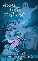 Aunt Toffy And The Ghost (a Mrs. Miggins Mystery Book 1)