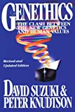 Genethics: The Clash between the New Genetics and Human Values (0674345665) by Suzuki, David
