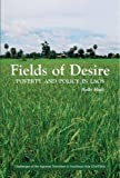 "Holly High, ""Fields of Desire: Poverty and Policy in Laos"" (NUS Press, 2014)"